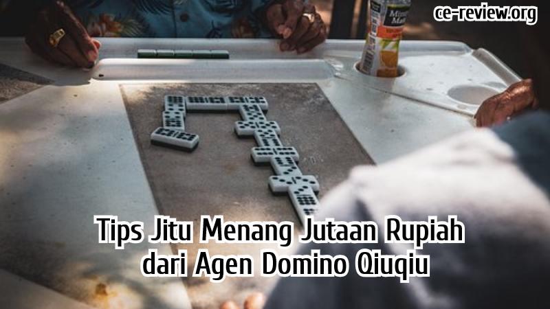 Agen Domino Qiuqiu Terpercaya